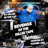 DJ Killer In The Cut - Revenge of the Killer Tape (hosted by Father Jah)