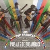Los Guitarristas: Paisajes de Sudamérica. Independiente. 2009. USA