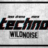 WILDNOISE - Less drama , more TECHNO