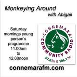 Connemara Community Radio - 'Monkeying Around' with Abigail - 12aug2017