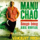Manu Chao - Bongo Bong (Vincent Rich RMX Bootleg)