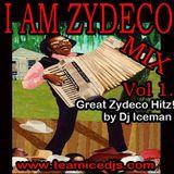 I AM ZYDECO (THE MIX) Vol One by Dj Iceman