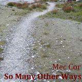 Mec Cor - So Many Other Ways