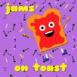 Jams on Toast - Episode 1