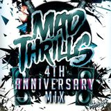 MAD THRILLS: 4TH ANNIVERSARY MIX