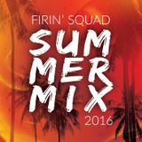 Firin' Squad Summer Mix 2016