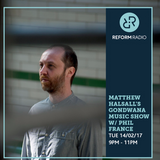 Matthew Halsall's Gondwana Show w/ Phil France 14th February 2017