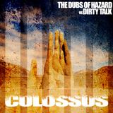 The dubs of hazard vs Dirty talk - Colossus