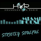 THE MIAMI HOUSE SHOW STRICTLY SOULFUL 01 - 16TH FEB 2015