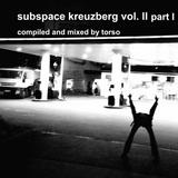 subspace kreuzberg Vol. II part I