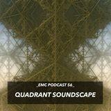 Quadrant Soundscape podcast for E.M.C.