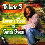 Tribute 3… Lover's Rock & Dennis Brown