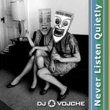 Never Listen Quietly by DJ Vojche