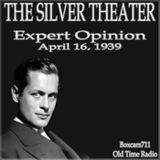 The Silver Theater - Expert Opinion (04-16-39)