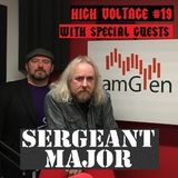 High Voltage #19 - Monday 19 February 2018 with Sergeant Major