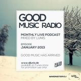 DJ LUNIS - Good Music Radio - Jan 2013