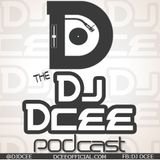 The DJ Dcee Podcast [Episode 4]
