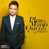 Việt Mix -  Album Phan Mạnh Quỳnh 2017 - DJ TÙNG TEE Mix.mp3