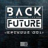 Back To The Future Ep. 001 | FUTURE ✘ BASS ✘ ELECTRO