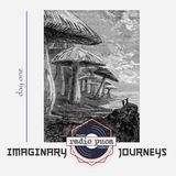 Imaginary Journeys (day one)