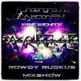 Rowdy Ruckus Mixshow. Edition 31