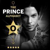 The Prince Alphabet: O