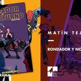 """Bloque Robot Negro: Martín Tejada presenta """"Rondador Nocturno"""" #FAN214"""