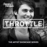 Dancing Pineapple Artist Showcase Series: Throttle