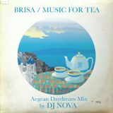 Brisa / Music for Tea / The Aegean Daydream Mix by DJ NOVA