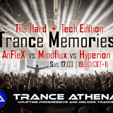 Trance Memories #10 - The Hard + Tech Edition (AnFleX vs Mindflux vs Hyperion)