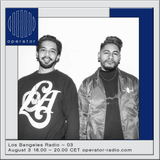 Los Bangeles Radio - 3rd August 2017