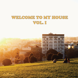 Welcome To My House Vol. I