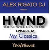 HWND Ep. 12 (My Classics) - House Will Never Die
