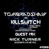 Tom Bradshaw pres. Killswitch 69, Guest Mix: Nick Turner