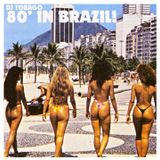 DJ TOBAGO - 80' IN BRAZIL!
