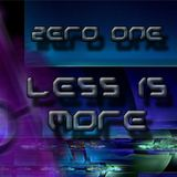 Less Is More - All Tracks Mixed and Produced by Zero One, 2013