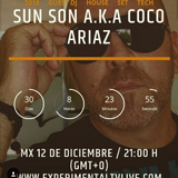 Sun Son AKA Coco Ariaz Presents - Universal Grooves Radio Show #035 @Experimental Tv Radio (12 Dic 2