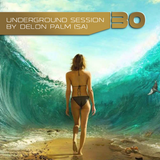 Global MusiCollective & AIKO present Underground Session 30 By Delon Palm