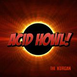 Acid Howl!
