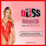 VIPBLISS.com Podcast #94 w/DJ Nathan Bliss