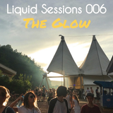 Liquid Sessions 006 - The Glow