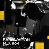 Bandwagon Mix #64 - Yahna