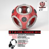 ⋰☀ T iS FOR TRANCE 2014 [ JAKARTA DJ SET MIX ]