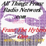 All Thingz Franz Radio Network Mixcloud EP LXIX