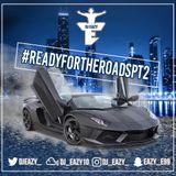 Dj Eazy - #ReadyForTheRoads Pt 2