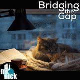 Bridging the Gap ~ September 13th, 2018: Cozy