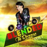 Global Ent & Dj Ronnie Boy Presents - Blended To Reggae Vol 1