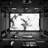 Music For Watching Clouds