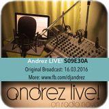 Andrez LIVE! S09E30A On 16.03.2016