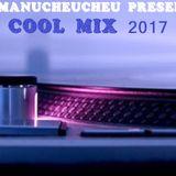 DJ Manucheucheu Presents COOL MIX 2017